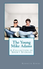 The Young Mike Adams ebook by Kenneth Kerns