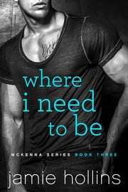 Where I Need To Be ebook by Jamie Hollins
