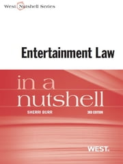 Burr's Entertainment Law in a Nutshell, 3d ebook by Sherri Burr