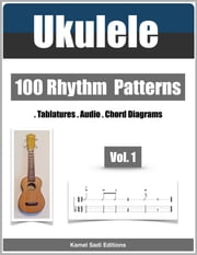 Ukulele - 100 Rhythm Patterns Vol. 1 ebook by Kamel Sadi