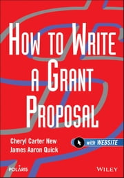 How to Write a Grant Proposal ebook by Cheryl Carter New,James Aaron Quick