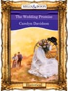 The Wedding Promise (Mills & Boon Vintage 90s Modern) ebook by Carolyn Davidson