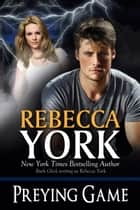 Preying Game (Decorah Security Series, Book #15) ebook by Rebecca York