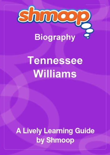 Shmoop Biography Guide: Tennessee Williams ebook by Shmoop