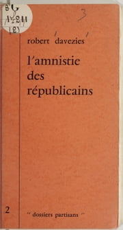 L'amnistie des républicains ebook by Robert Davezies