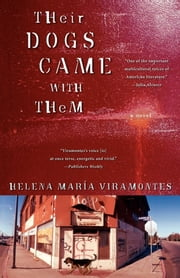 Their Dogs Came with Them - A Novel ebook by Helena Maria Viramontes