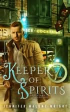 Keeper of Spirits - Graveyard Guardians, #4 ebook by Jennifer Malone Wright