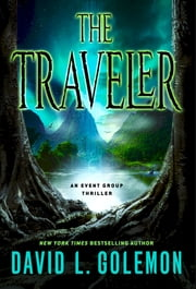 The Traveler - An Event Group Thriller ebook by David Golemon