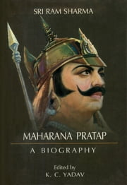 Maharana Pratap : A Biography ebook by Sri Ram Sharma