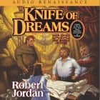 Knife of Dreams - Book Eleven of 'The Wheel of Time' audiobook by Robert Jordan, Kate Reading, Michael Kramer
