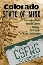 Colorado State of Mind ebook by Kari J. Wolfe, A.M Burns, Carrie Vaughn