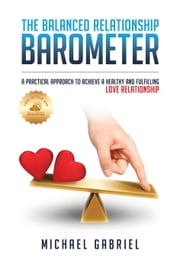 The Balanced Relationship Barometer ebook by Michael Gabriel