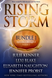 Rising Storm: Bundle 1, Episodes 1-4, Season 1 ebook by Julie Kenner, Elisabeth Naughton, Lexi Blake,...