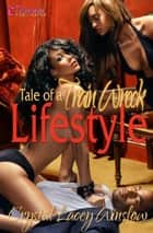 Tale of a Train Wreck Lifestyle ebook by Crystal Lacey Winslow