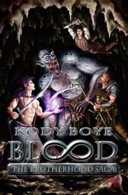 Blood - The Brotherhood Saga, #1 ebook by Kody Boye