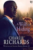 A Wolf in Hiding ebook by Charlie Richards
