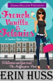 French Vanilla & Felonies ebook by Erin Huss
