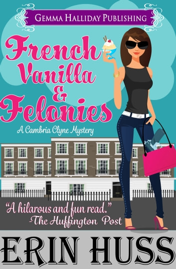 French Vanilla & Felonies 電子書籍 by Erin Huss
