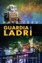 Guardia e ladri ebook by Rhys Ford, Claudia Milani