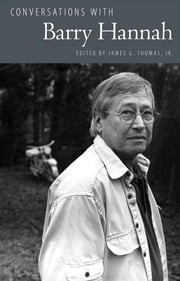 Conversations with Barry Hannah ebook by James G. Thomas