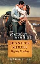 Big Sky Cowboy (Mills & Boon Silhouette) ebook by Jennifer Mikels
