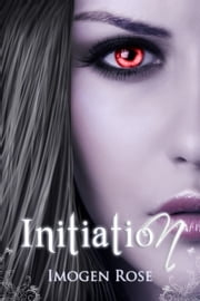 INITIATION (Bonfire Academy Book One, Bonfire Chronicles) ebook by Imogen Rose