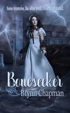 Boneseeker ebook by Brynn  Chapman