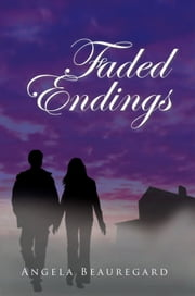 Faded Endings ebook by Angela Beauregard