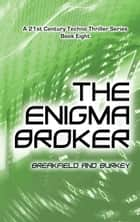 The Enigma Broker ebook by Charles Breakfield, Roxanne Burkey