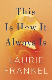 This Is How It Always Is ebook by Laurie Frankel