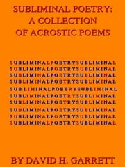 Subliminal Poetry: A Collection of Acrostic Poems ebook by David Garrett