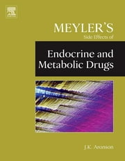 Meyler's Side Effects of Endocrine and Metabolic Drugs ebook by Jeffrey K. Aronson