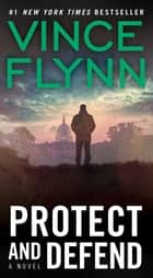 Protect and Defend ebook by Vince Flynn
