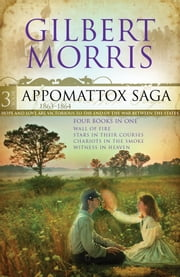 The Appomattox Saga Omnibus 3: Four Books in One - Four Books in One ebook by Gilbert Morris