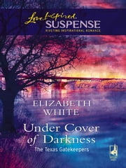 Under Cover Of Darkness ebook by Elizabeth White
