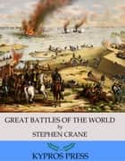 Great Battles of the World ebook by Stephen Crane