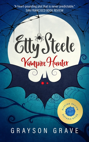 Etty Steele Vampire Hunter ebook by Grayson Grave