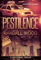 Pestilence - Jack Randall #2 ebook by Randall Wood