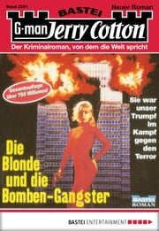 Jerry Cotton - Folge 2291 - Die Blonde und die Bomben-Gangster ebook by Jerry Cotton