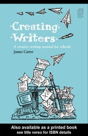Creating Writers ebook by Carter, James