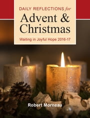 Waiting in Joyful Hope - Daily Reflections for Advent and Christmas 2016-17 ebook by Bishop Robert F. Morneau
