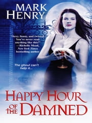 Happy Hour of the Damned ebook by Henry, Mark
