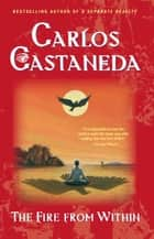 Fire from Within ebook by Carlos Castaneda