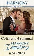 Cofanetto 4 Harmony Destiny n.50/2020 - Fuori da ogni schema | Passione ad alta quota | Illecita attrazione | Torbido ingannno ebook by Joanne Rock, Maureen Child, Andrea Laurence,...