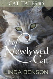 The Newlywed Cat - Cat Tales, #5 ebook by Linda Benson