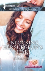 Unlocking Her Surgeon's Heart ebook by Fiona Lowe