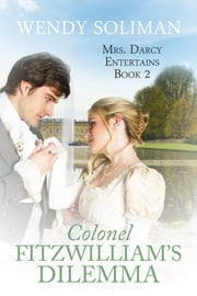 Colonel Fitzwilliam's Dilemma ebook by Wendy Soliman