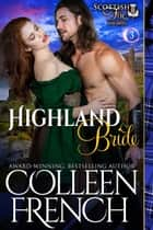 Highland Bride (Scottish Fire Series, Book 3) ebook by Colleen French