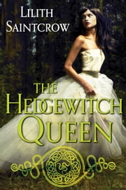 The Hedgewitch Queen ebook by Lilith Saintcrow