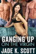 Ganging Up on the Virgin ebook by